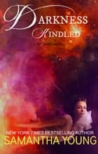Darkness, Kindled ebook by Samantha Young