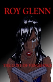 The Cost of Vengeance ebook by Roy Glenn