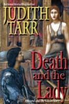 Death and the Lady ebook by Judith Tarr
