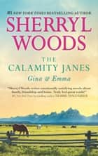 The Calamity Janes: Gina and Emma: To Catch a Thief (The Calamity Janes, Book 3) / The Calamity Janes (The Calamity Janes, Book 4) ebook by Sherryl Woods