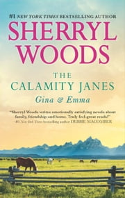 The Calamity Janes: Gina and Emma: To Catch a Thief / The Calamity Janes (The Calamity Janes, Book 3) ebook by Sherryl Woods