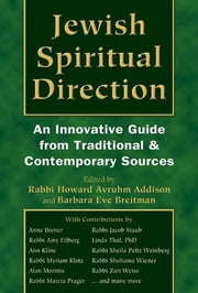 Jewish Spiritual Direction - An Innovative Guide from Traditional and Contemporary Sources ebook by Rabbi Howard A. Addison,Barbara Eve Breitman, DMin, LCSW