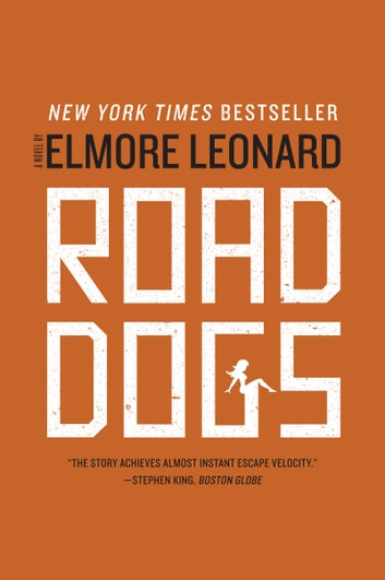 Road Dogs - A Novel ebook by Elmore Leonard