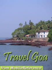Travel Goa, India: Illustrated Guide, Phrasebook And Maps (Mobi Travel) ebook by MobileReference