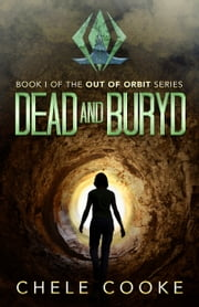 Dead and Buryd ebook by Chele Cooke