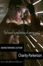 Bound - Incurably Wicked, #2 ebook by Charity Parkerson