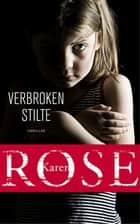 Verbroken stilte ebook by Karen Rose, Hans Verbeek