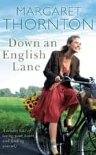 Down an English Lane ebook by Margaret Thornton