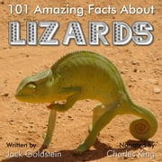 101 Amazing Facts about Lizards audiobook by Jack Goldstein