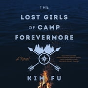 The Lost Girls of Camp Forevermore audiobook by Kim Fu