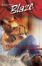 The Sex Solution ebook by Kimberly Raye