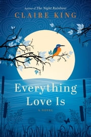 Everything Love Is ebook by Kobo.Web.Store.Products.Fields.ContributorFieldViewModel