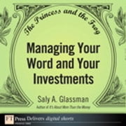 The Princess and the Frog - Managing Your Word and Your Investments ebook by Saly A. Glassman