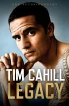 Legacy: The Autobiography of Tim Cahill ebook by Tim Cahill