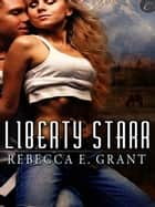 Liberty Starr ebook by Rebecca E. Grant