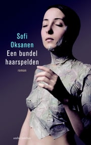 Een bundel haarspelden ebook by Sofi Oksanen