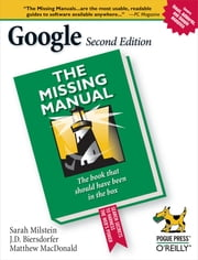 Google: The Missing Manual - The Missing Manual ebook by Sarah Milstein,J.D. Biersdorfer,Rael Dornfest,Matthew MacDonald