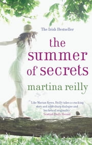The Summer Of Secrets ebook by Martina Reilly