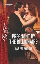 Pregnant by the Billionaire ebook by