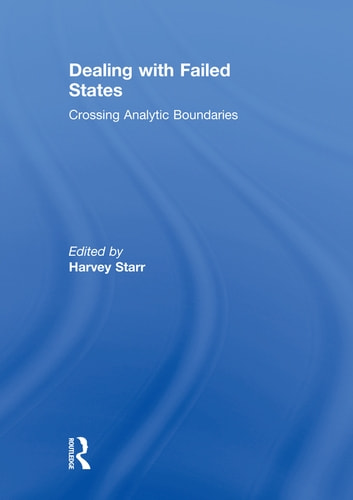 Dealing with Failed States - Crossing Analytic Boundaries ebook by