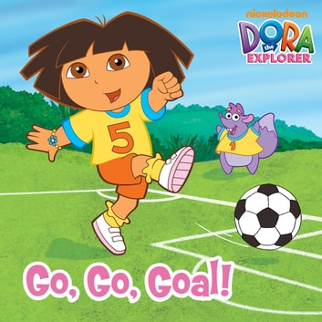 Go, Go, Goal! (Dora the Explorer) ebook by Nickelodeon Publishing