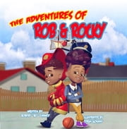 Rob & Rocky - The Long Walk Home ebook by Robert Chaney, Tyrus Goshay