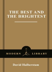 The Best and the Brightest ebook by David Halberstam