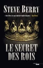 Le Secret des rois ebook by Danièle MAZINGARBE,Steve BERRY