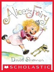 Alice the Fairy ebook by David Shannon,David Shannon