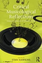 Critical Musicological Reflections ebook by Stan Hawkins