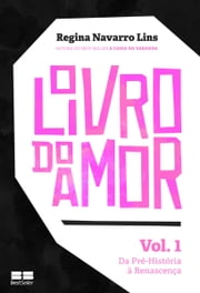 O Livro do Amor - vol. 1 ebook by Regina Navarro Lins