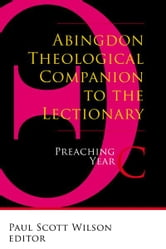 Abingdon Theological Companion to the Lectionary - Preaching Year C ebook by