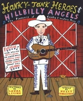 Honky-Tonk Heroes and Hillbilly Angels - The Pioneers of Country and Western Music ebook by Holly George-Warren