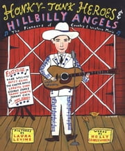 Honky-Tonk Heroes and Hillbilly Angels - The Pioneers of Country and Western Music ebook by Holly George-Warren,Laura Levine