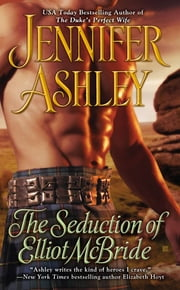 The Seduction of Elliot McBride ebook by Jennifer Ashley