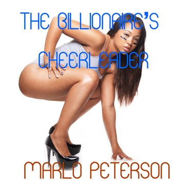 The Billionaire's Cheerleader ebook by Marlo Peterson