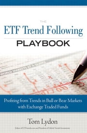 The ETF Trend Following Playbook: Profiting from Trends in Bull or Bear Markets with Exchange Traded Funds, ebook by Lydon, Tom