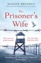 The Prisoner's Wife - based on an inspiring true story ebook by Maggie Brookes