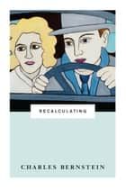 Recalculating ebook by Charles Bernstein