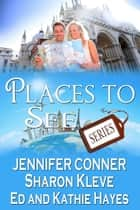 Places to See Series ebook by Kathie Hayes, Jennifer Conner, Ed Hayes,...