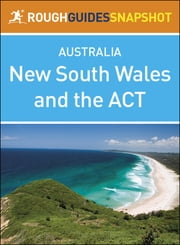Rough Guides Snapshot Australia: New South Wales and the ACT ebook by Rough Guides