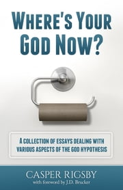 Where's Your God Now? ebook by Casper Rigsby