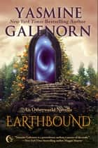 Earthbound: An Otherworld Novella - Otherworld ebook by Yasmine Galenorn