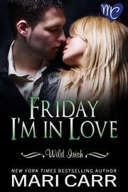 Friday I'm in Love ebook by Mari Carr