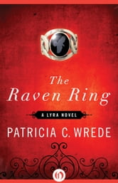 The Raven Ring ebook by Patricia C. Wrede