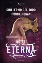Notte Eterna ebook by Chuck Hogan, Guillermo Del Toro
