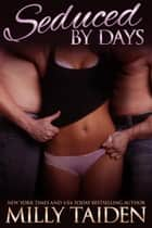 Seduced by Days - Night and Day Ink, #2 ebook by Milly Taiden