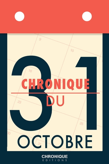 Chronique du 31 octobre ebook by Éditions Chronique