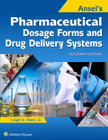 Ansel's Pharmaceutical Dosage Forms and Drug Delivery Systems ebook by Loyd Allen
