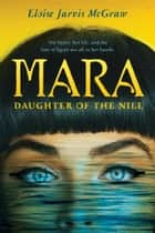 Mara, Daughter of the Nile ebook by Eloise Jarvis McGraw
